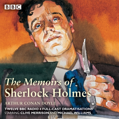 Sherlock Holmes: The Memoirs of Sherlock Holmes: Classic Drama from the BBC Archives Cover Image
