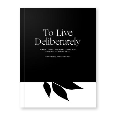 To Live Deliberately: Where I Lived, and What I Lived For (Obvious State Classics Collection) Cover Image