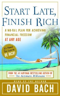 Start Late, Finish Rich: A No-Fail Plan for Achieiving Financial Freedom at Any Age Cover Image