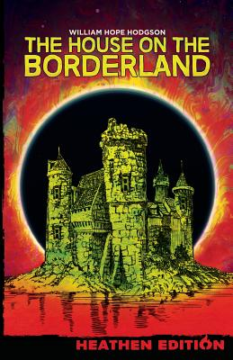 Cover for The House on the Borderland (Heathen Edition)