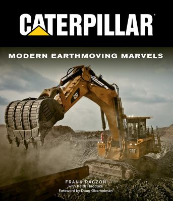 Caterpillar: Modern Earthmoving Marvels Cover Image