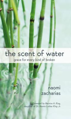 The Scent of Water: Grace for Every Kind of Broken Cover Image