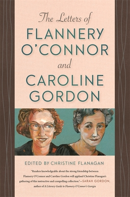 The Letters of Flannery O'Connor and Caroline Gordon Cover Image
