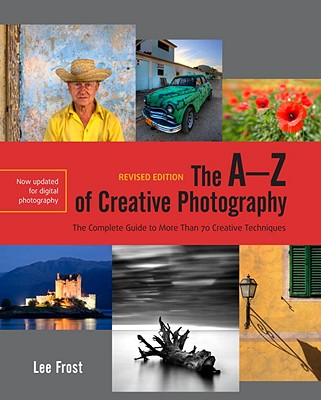 The A-Z of Creative Photography, Revised Edition Cover