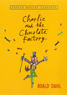 Charlie and the Chocolate Factory (Puffin Modern Classics) Cover Image