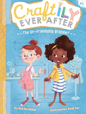 The Un-Friendship Bracelet (Craftily Ever After #1) Cover Image