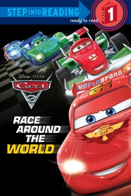 Race Around the World (Disney/Pixar Cars 2) (Step into Reading) Cover Image