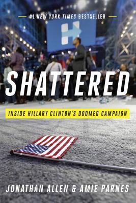 Shattered: Inside Hillary Clinton's Doomed Campaign Cover Image