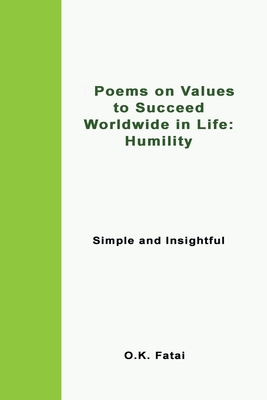 Poems on Values to Succeed Worldwide in Life - Humility: Simple and Insightful Cover Image