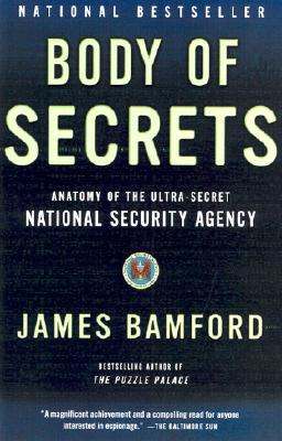 Body of Secrets: Anatomy of the Ultra-Secret National Security Agency Cover Image