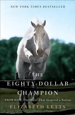 The Eighty-Dollar Champion: Snowman, the Horse That Inspired a Nation Cover Image