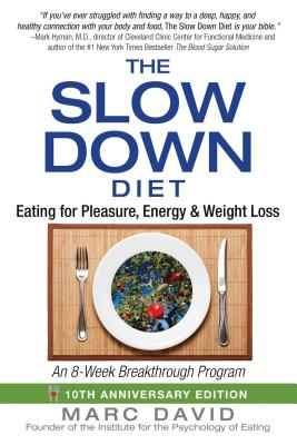 The Slow Down Diet: Eating for Pleasure, Energy, and Weight Loss Cover Image