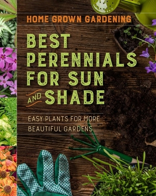 Best Perennials for Sun and Shade (Home Grown Gardening) Cover Image