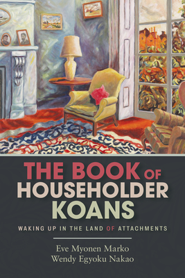 The Book of Householder Koans: Waking Up in the Land of Attachments Cover Image