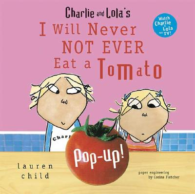 Charlie and Lola's I Will Never Not Ever Eat a Tomato Pop-Up Cover