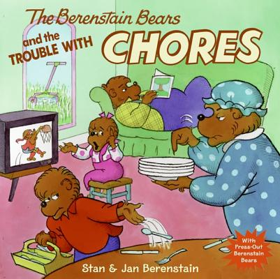The Berenstain Bears and the Trouble with Chores Cover Image