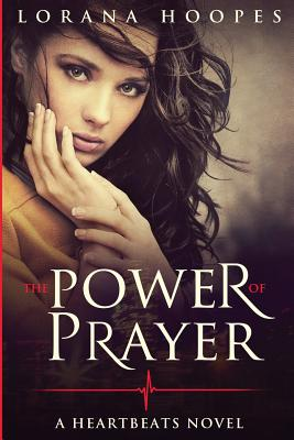 The Power of Prayer: A Heartbeats Novel Cover Image