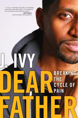 Dear Father: Breaking the Cycle of Pain Cover Image