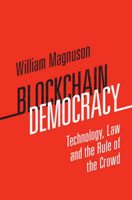 Blockchain Democracy: Technology, Law and the Rule of the Crowd Cover Image