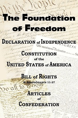 The Declaration of Independence and the Us Constitution with Bill of Rights & Amendments Plus the Articles of Confederation Cover Image