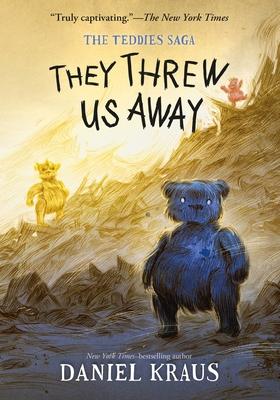 They Threw Us Away: The Teddies Saga Cover Image
