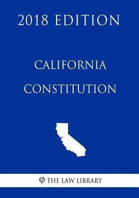 California Constitution (2018 Edition) Cover Image