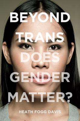 Beyond Trans: Does Gender Matter? Cover Image