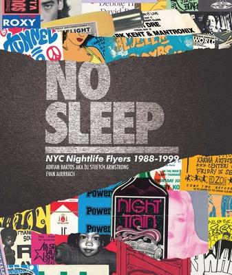 No Sleep: NYC Nightlife Flyers 1988-1999 Cover Image