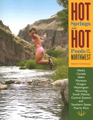 Hot Springs and Hot Pools of the Northwest (Hot Springs & Hot Pools of the Northwest: Jayson Loam's) Cover Image
