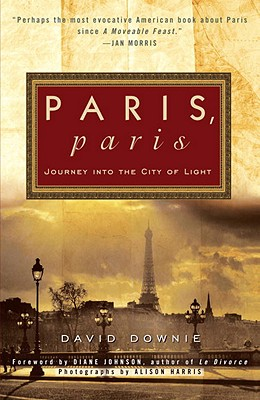 Paris, Paris: Journey Into the City of Light Cover Image