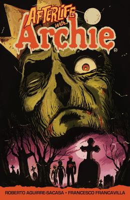 Afterlife with Archie: Escape from Riverdale (Paperback) By Roberto Aguirre-Sacasa, Francesco Francavilla