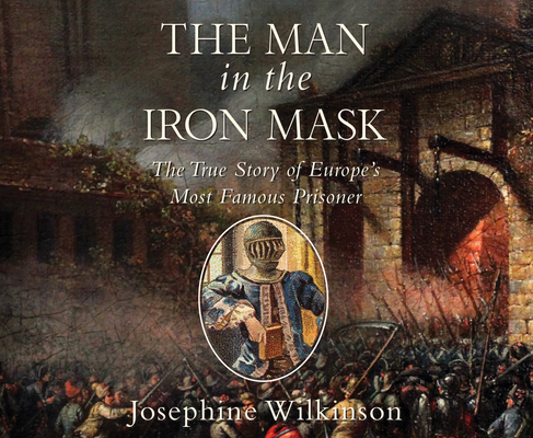 The Man in the Iron Mask: The True Story of Europe's Most Famous Prisoner Cover Image
