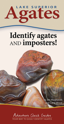 Lake Superior Agates: Your Way to Easily Identify Agates (Adventure Quick Guides) Cover Image
