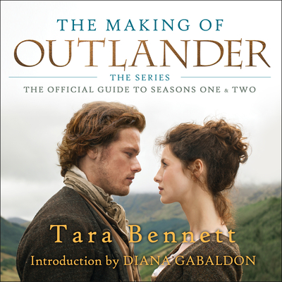 The Making of Outlander: The Series: The Official Guide to Seasons One & Two Cover Image
