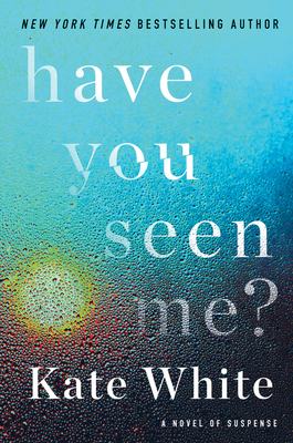 Have You Seen Me?: A Novel of Suspense Cover Image