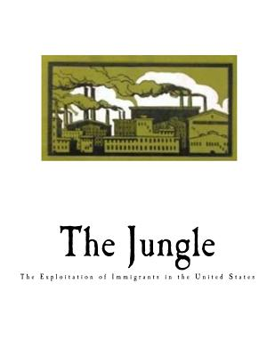 The Jungle: The Exploitation of Immigrants in the United States (Immigration to the United States) Cover Image