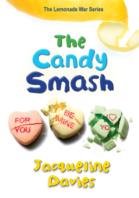 The Candy Smash (The Lemonade War Series #4) Cover Image