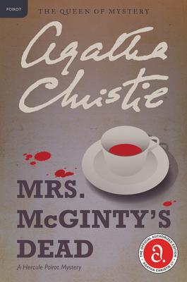 Mrs. McGinty's Dead: A Hercule Poirot Mystery (Hercule Poirot Mysteries #28) Cover Image
