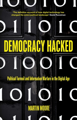 Democracy Hacked: Political Turmoil and Information Warfare in the Digital Age Cover Image