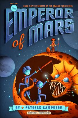 The Emperor of Mars (Secrets of the Dragon Tomb #2) Cover Image
