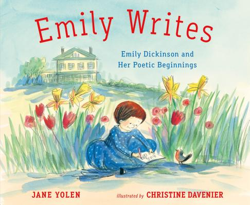 Emily Writes: Emily Dickinson and Her Poetic Beginnings Cover Image