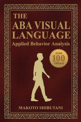 The ABA Visual Language: Applied Behavior Analysis Cover Image