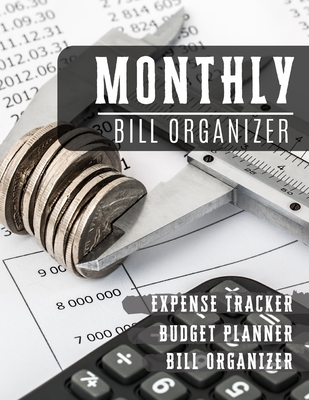 Monthly Bill Organizer: spending tracker - Weekly expense log book Bill Organizer Notebook for Business or Personal Finance Planning Workbook Cover Image