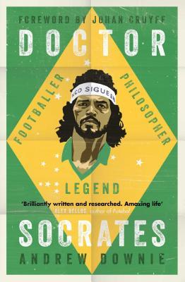 Doctor Socrates: Footballer, Philosopher, Legend Cover Image