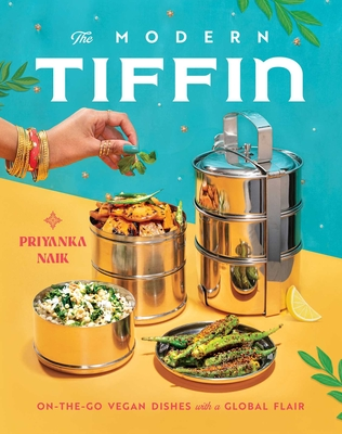 The Modern Tiffin: On-the-Go Vegan Dishes with a Global Flair Cover Image