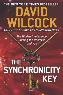 The Synchronicity Key: The Hidden Intelligence Guiding the Universe and You Cover Image