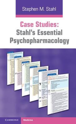Case Studies: Stahl's Essential Psychopharmacology cover