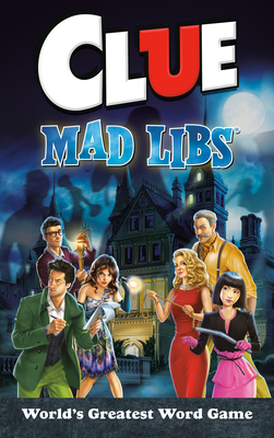 Clue Mad Libs: World's Greatest Word Game Cover Image