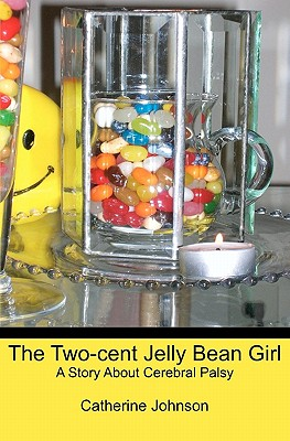 The Two-cent Jelly Bean Girl: A Story About Cerebral Palsy Cover Image