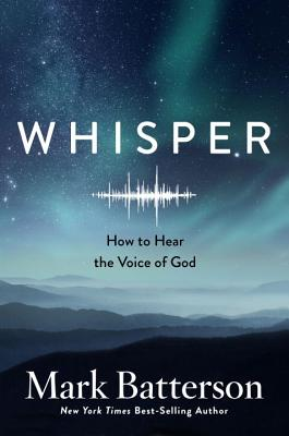 Whisper: How to Hear the Voice of God Cover Image